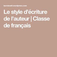 Le style d'écriture de l'auteur | Classe de français