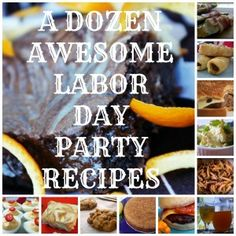 A Dozen Awesome Labor Day Party Recipes #recipes