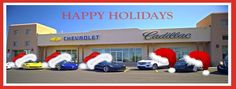 Wishing you a Happy Holiday and joyful New Year.  Best wishes from your friends at Chevrolet Cadillac of Santa Fe. We will be closed on Saturday and Sunday.