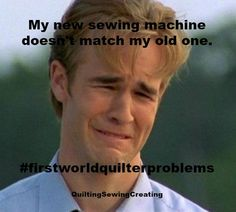First World Quilter Problems