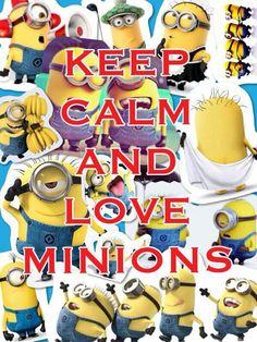 Keep calm & love minions