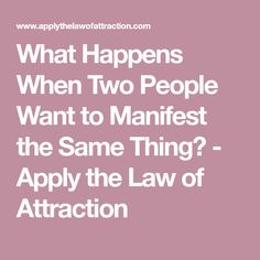 What Happens When Two People Want to Manifest the Same Thing? - Apply the Law of Attraction