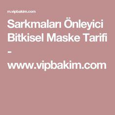 Sarkmaları Önleyici Bitkisel Maske Tarifi - www.vipbakim.com