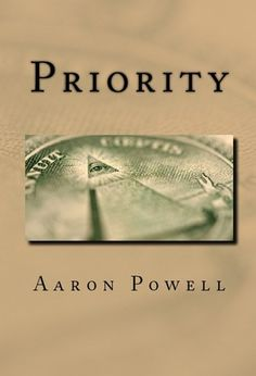 "Priority by Aaron Powell - Strap in as the author of this book drops you down the Rabbit Hole! If you ever do manage to climb out and see the sun again you are sure to never see the world through rose colored glasses again! Patrick Mitchell has his priorities straight, but what good does that do when everyone around him is so oblivious? Will he ever ""wake up"" from this nightmare? Will they?"