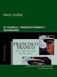 EL CAUDILLO  - FRANCISCO FRANCO Y BAHAMONDE - Heinz Duthel - Book - Globaltraveler.club BookStore