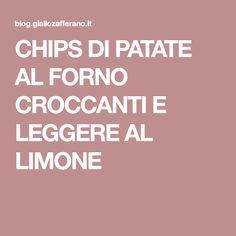 CHIPS DI PATATE AL FORNO CROCCANTI E LEGGERE AL LIMONE