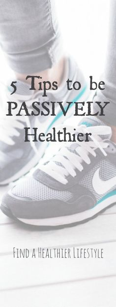 5 Tips to Be Passively Healthier