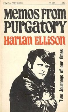 Memos from Purgatory by Harlan Ellison (1961) Book Cover Art, Book Covers, Harlan Ellison, Personal Library, 70s Fashion, New Wave, Pills, Book Worms, Science Fiction