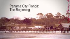 Discover the origins of the Emerald Coast's Panama City Florida with Historian Bob Hurst from the Bay County Historical Society and Barbara Moore from the City of Panama City Florida's Glenwood Initiative. Bay County Florida, Panama City Beach Florida, West Florida, Panama City Panama, Barbara Moore, Vintage Menu, Good Ole, Sunshine State, Historical Society