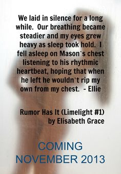 Teaser quote from my New Adult Contemporary Romance, 'Rumor Has It' (Limelight #1). http://Elisabeth-Grace.com
