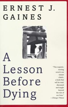 """Overview:  Set in a small Cajun community in the late 1940s, A Lesson Before Dying is an """"enormously moving"""" (""""Los Angeles Times"""") novel of one man condemned to die for a crime he did not commit and a young man who visits him in his cell. In the end, the two men forge a bond as they both come to understand the simple heroism of resisting--and defying--the expected. Winner of the National Book Critics Circle Award for Fiction."""