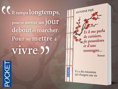 """Antoine Page, """"Et il me parla de cerisiers, de poussières et d'une montagne..."""" #roman"""