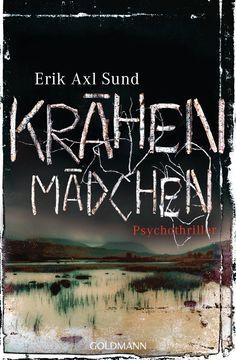 """Neueinsteiger Spiegel-Bestseller / Paperback auf Platz 9. Krähenmädchen - Band 1 der """"Victoria-Bergman-Trilogie"""" von Erik Axl Sund"""