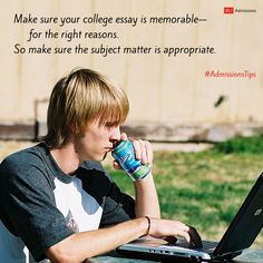 Make sure your college essay is memorable—for the right reasons. So make sure the subject matter is appropriate. #AdmissionsTips