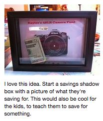 I love this idea. Start a savings shadow box with a picture of what they're saving for. This would also be cool for the kids, to teach them to save for something. I think I will frame a picture of my sofa I want to save for. Good idea not just for kids. Savings Shadow Box, Savings Box, Savings Plan, Activities For Kids, Crafts For Kids, Diy Crafts, Bebe Love, Do It Yourself Inspiration, Day Use