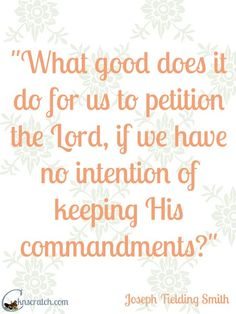 Are we keeping His commandments? Great free handout to go with Joseph Fielding Smith Chapter 18