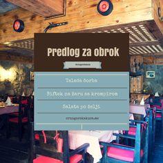 u Crnogorskoj Kući :) Naš predlog je: Teleća čorba, Biftek na žaru sa krompirom, Salata po želji, desert…… vino…… :)  www.crnogorskakuca.me Dalmatinska 130d +382 69 300 501 crnogorskakuca@gmail.com #CrnogorskaKuća #Podgorica #Hotel #Restoran