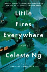 """ Little Fires Everywhere by Celeste Ng In Shaker Heights, a placid, progressive suburb of Cleveland, everything is planned–from the layout of the winding roads, to the colors of the houses, to the successful lives its residents will go on to lead. And no one embodies this spirit more than Elena Richardson, whose guiding principle is playing by the rules. Enter Mia Warren–an enigmatic artist and single mother–who arrives in this idyllic bubble with her teenaged daughter Pearl, and rents... """