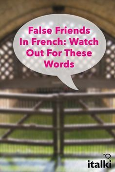 False Friends In French: Watch Out For These Words