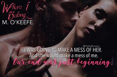 Where I Belong (The Debt, 2)  by Molly O'Keefe #DirtyGirlRomance Debt, Book Quotes, Teaser, My Books, Romance, Characters, Reading, Romance Film, Romances