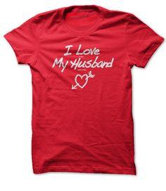 I Love My Husband. See more: http://www.sunfrogshirts.com/Hunting/i-love-my-husband2.html?id=28528