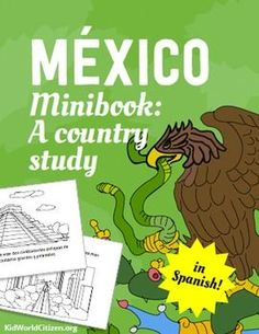 Mexico Minibook: A Country Study about Mexican culture (in SPANISH) that is both authentic and culturally accurate. Teach kids about the real Mexico: geography, MExican flag, the capital, ancient civilizations, languages, popular celebrations, food originating in Mexico, sports.
