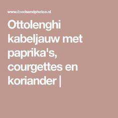 Ottolenghi kabeljauw met paprika's, courgettes en koriander  