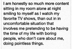 I'm more content alone than with tons of people