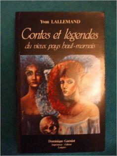 Amazon.fr - Contes et légendes du vieux pays haut-marnais - Yvon Lallemand
