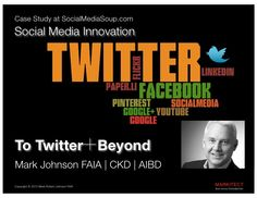 To Twitter and Beyond - by Mark Johnson FAIA via SlideShare.net - A presentation about Twitter strategy, tactics and integration with other social media networks. It includes a series of case study examples with major brands including KOHLER, Formica Group and Armstrong Flooring. Social Media Tips, Social Media Marketing, Mark Johnson, About Twitter, Faia, Case Study, Innovation, Presentation, Armstrong Flooring
