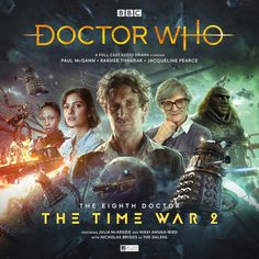 The Time War Starring Paul McGann as the Doctor and Rakhee Thakrar as Bliss with Jacqueline Pearce as Cardinal Ollistra, Julia McKenzie as the Twelve and Nicholas Briggs as the Daleks Eighth Doctor, Paul Mcgann, Big Finish, The Rouge, Doctor Who Companions, Tv Doctors, Audio Drama, Bbc Doctor Who, Female Doctor