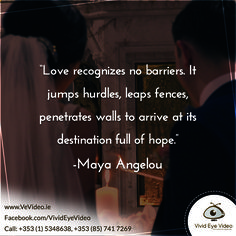 """Love recognizes no barriers. It jumps, hurdles, leaps, fences, and penetrates walls to arrive at its destination full of hope."" Maya Angelou #vivideyevideo #wedding #videography"