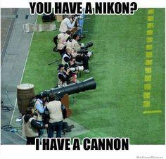 you-have-a-nikon-i-have-a-camera