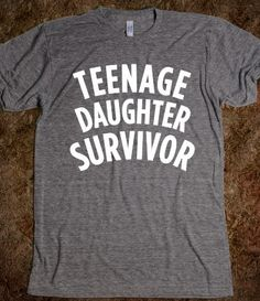 Teenage Daughter Survivor (Dark) - 24/7 Mom - Skreened T-shirts, Organic Shirts, Hoodies, Kids Tees, Baby One-Pieces and Tote Bags Custom T-Shirts, Organic Shirts, Hoodies, Novelty Gifts, Kids Apparel, Baby One-Pieces | Skreened - Ethical Custom Apparel