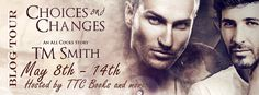 #BlogTour ? Choices ??? Changes (An All Cocks Story) #7 by T.M Smith + Giveaway & Review