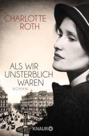 Als wir unsterblich waren von Charlotte Roth Ein wundervolles Buch