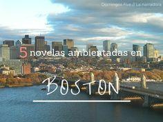 Domingos Five // 5 novelas ambientadas en Boston http://www.lanarradora.com/2015/11/domingos-five-5-novelas-ambientadas-boston.html