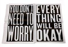 you dont need to worry, everything will be okaaaaaaaaaaayyyy