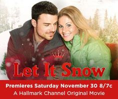 Let It Snow...a great new Hallmark Christmas movie!! :)