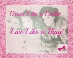 Dress Like A Dollie  Live Like A Thug