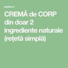 CREMĂ de CORP din doar 2 ingrediente naturale (rețetă simplă)