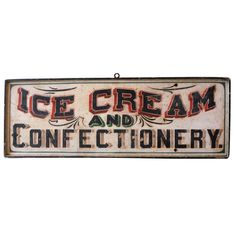 19th Century Original Painted   Folky Ice Cream and Confectionery Trade Sign   From a unique collection of antique and modern signs at http://www.1stdibs.com/furniture/folk-art/signs/