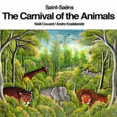 "The Carnival Of The Animals ""le Carnaval Des Animaux"" - Music Story"