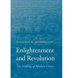 Kitromilides, Paschalis M. Enlightenment and revolution : the making of modern Greece.  Harvard University Press, 2013