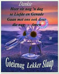 Good Night Blessings, Good Night Wishes, Good Night Sweet Dreams, Good Night Quotes, Evening Greetings, Good Morning Greetings, Christian Messages, Christian Quotes, Afrikaanse Quotes