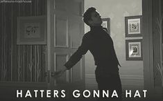 Hatters gonna hat!