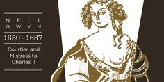 The courtiers and politians of Hampton Court Palace - Nell Gwyn