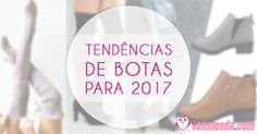 8 Tendências de Botas para usar em 2017: http://www.blogtanamoda.com/2017/06/8-tendencias-de-botas-para-usar-em-2017.html