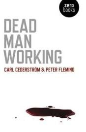 Boktips och reflektion över vad vårt arbetsliv gör med oss: http://gottarbetsliv.se/dead-man-working/