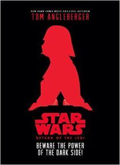 Star Wars: Return of the Jedi Beware the Power of the Dark Side!: Tom Angleberger: 9781484709139: Amazon.com: Books